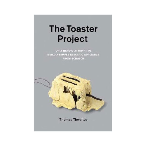 Toaster Project Thomas Thwaites